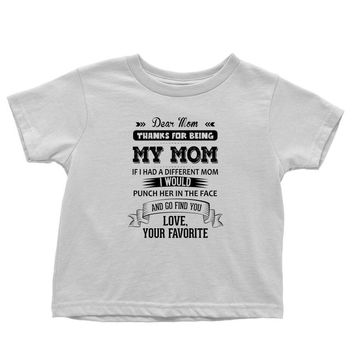 Dear Mom, Love, Your Favorite Toddler T-shirt