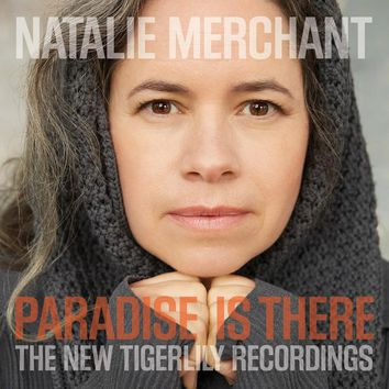 Natalie Merchant : Paradise is There: The New Tigerlily Recordings LP