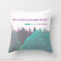 "J.R.R. Tolkien Quote OR ""Dreamland Forest"" 16x16 Graphic Print Decorative Throw Pillow Cover ""Not all who wander are lost"" LOTR Fuchsia Teal"