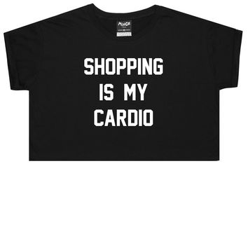 SHOPPING IS MY CARDIO CROP TOP