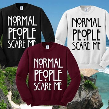 Normal people scare me Black Maroon Sweater Sweatshirt Jumper Unisex