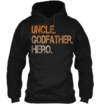 Uncle Godfather Hero  Cool Family Gift  Pullover Hoodie 8 oz
