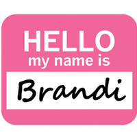 Brandi Hello My Name Is Mouse Pad