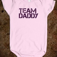 Team Daddy - for new dad or Father's Day