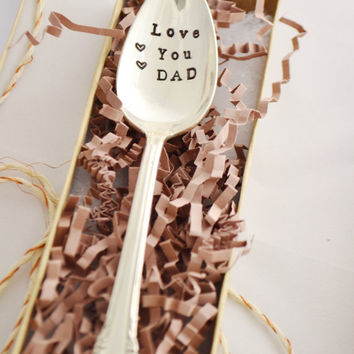 Love you DAD. Stamped Spoon-the perfect gift for Dad - coffee spoon for dad