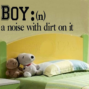 children wall decal quote Boy definition a noise with dirt on it