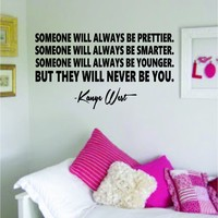 But They Will Never Be You Kanye West Quote Decal Sticker Wall Vinyl Art Music Lyrics