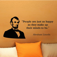 Abraham Lincoln People Are Just As Happy wall quote vinyl wall art decal sticker 14x32