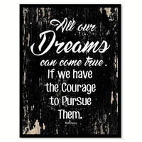 All Our Dreams Can Come True Walt Disney Motivation Quote Saying Gifts Ideas Home Decor Wall Art