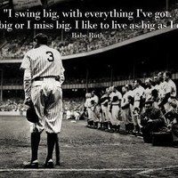 (13x19) Babe Ruth Swing Big Quote Sports Poster Print
