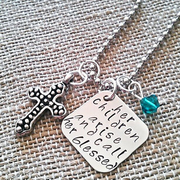 """Hand Stamped """"Her Children Arise and Call Her Blessed"""" Necklace"""