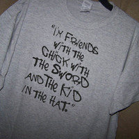 """THE WALKING DEAD """"I'm Friends with the Chick with the Sword and the Kid in the Hat"""" T Shirt"""