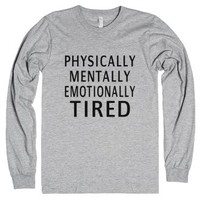 Physically Mentally Emotionally Tired-Unisex Heather Grey T-Shirt