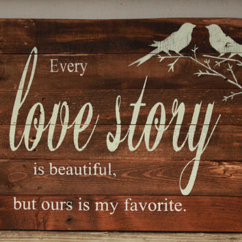 reclaimed wood wall art, Every love story is beautiful, reclaimed wood sign, wood sign with quote, pallet sign, rustic sign, pallet wall art