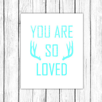 You Are So Loved Tribal Nursery Printable Art Print 8 x 10 Bright Colors Blue Nursery Decor Instant Download .