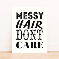 Messy Hair Don't Care PRINTABLE ART Dorm Decor Apartment Art Office Art Nautical Art