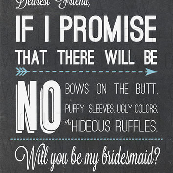 "Bridesmaid Invite Chalkboard w Blue DIY ""If I promise there will be no bows on the butt, puffy sleeves, ugly colors or hideous ruffles"""