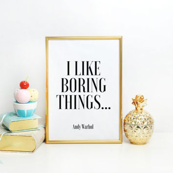 Motivational Poster,Normal Is Boring,Typography Print,Quote Prints.Wall Art,ANDY WARHOL QUOTE,I Like Boring Things,Inspirational Quote