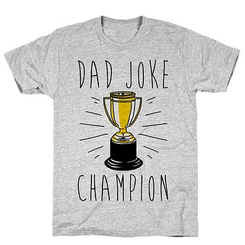 Dad Joke Champion Athletic Gray Unisex Cotton Tee by LookHUMAN