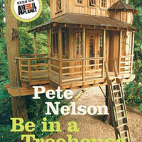 Be in a Treehouse: Design - Construction - Inspiration