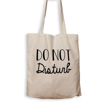 Do Not Disturb - Tote Bag