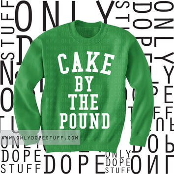 Green Cake By The Pound Sweatshirt Beyonce Yonce Sweatshirt