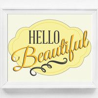 Hello Beautiful, Inspirational Print, Inspirational Art, Beauty Poster Print, Inspirational Quotes, Typography Poster, Bedroom Art for Girls