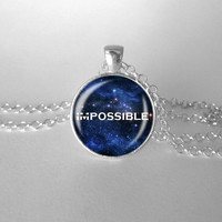 Motivational Necklace, Space Jewelry, Possible, Inspirational, Positivity