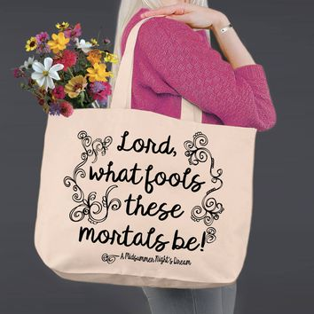 Lord What Fools | A Midsummer Night's Dream | Shakespeare | Canvas Tote Bag