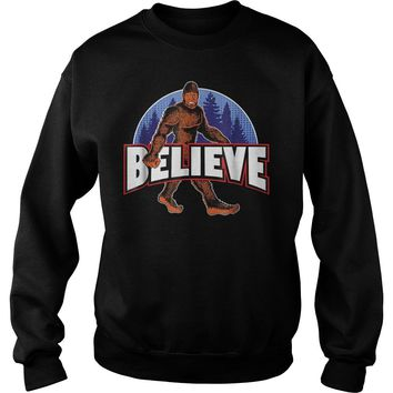 Bigfoot Believe Sasquatch T-Shirt Sweat Shirt