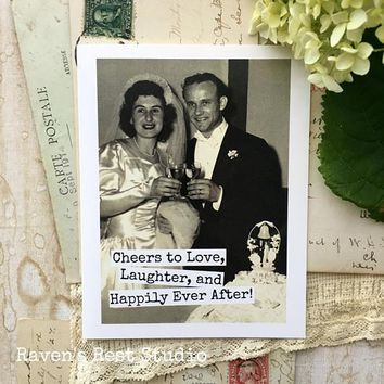 Cheers To Love, Laughter, And Happily Ever After Funny Vintage Style Happy Wedding Day Card Getting Married Card Engagement Card FREE SHIPPING