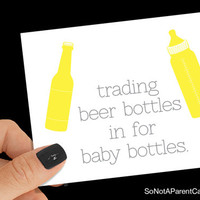 "funny baby shower card ""trading beer bottles in for baby bottles."""