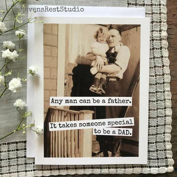 Any Man Can Be A Father. It Takes Someone Special To Be A Dad Funny Vintage Style Fathers Day Birthday Card FREE SHIPPING