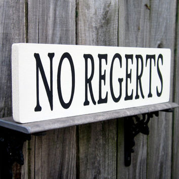 No Regrets No Regerts Sign Funny From Suzscountryprims
