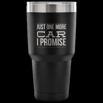Just One More Car Collector Tumbler Metal Mug Double Wall Vacuum Insulated Hot & Cold Travel Cup 30oz BPA Free