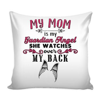 Graphic Memorial Pillow Cover My Mom Is My Guardian Angel She Watches Over