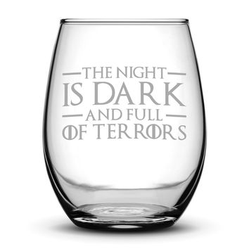 Wine Glass with Game of Thrones Quote, The Night Is Dark And Full Of Terrors