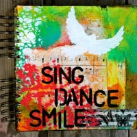 "Sing Dance Smile - 8""x8"" Mixed Media Sketchbook, Journal, Blank Notebook, Drawing Book, Writing Book, Stationary, Original Art"
