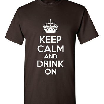 KEEP CALM And Drink On Drinking Beer College Tailgating Tees Unisex Ladies Keep Calm Drink On T Shirt