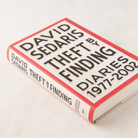 Theft by Finding: Diaries (1977-2002) By David Sedaris | Urban Outfitters