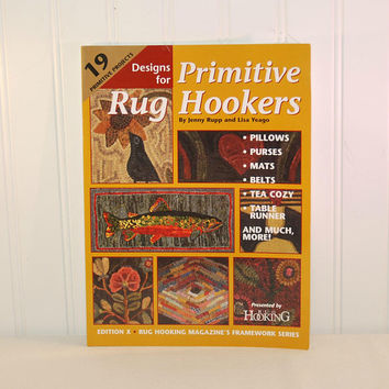 Designs For Primitive Rug Hookers By Jenny Pup and Lisa Yeago Paperback Book (c. 2007) 19 Primitive Projects, Rug Hooking, Folk Art, Gifts