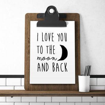 I Love You To The Moon And Back Quote Motivational Poster Printable Art Inspirational Poster Motivational Print Motivational Poster Wall Art