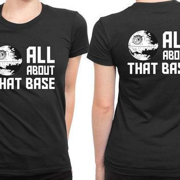 All About That Base Star Wars 2 Sided Womens T Shirt