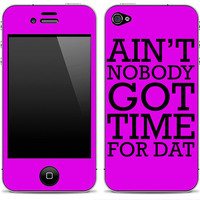 Ain't NoBody Got Time For That 2 iPhone 4/4s Skin FREE SHIPPING