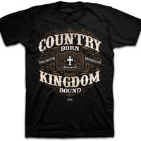 Christian Men's T-shirt - Country Born Kingdom Bound - Lift Your Cross