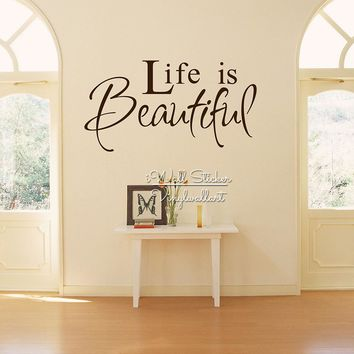 'Life Is Beautiful' Wall Art Decal - 4 Sizes - 22 Color Options