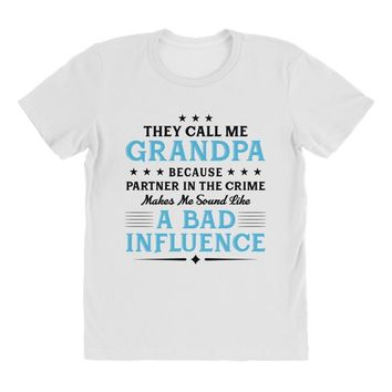 They Call Me Grandpa Because Partner in the Crime Makes Me Sound Like All Over Women's T-shirt