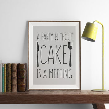A Party without Cake is a Meeting Print | Kitchen Wall Art Funny | Wall Art | Art Printable | Printable Wall Art | PDF Download | Funny Art