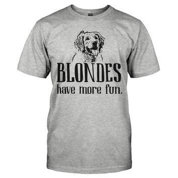 Blondes Have More Fun - Golden Retriever