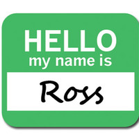 Ross Hello My Name Is Mouse Pad